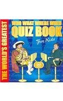 9780603561009: The World's Greatest Who What Where When Quiz Book for Kids (The World's Greatest Series)
