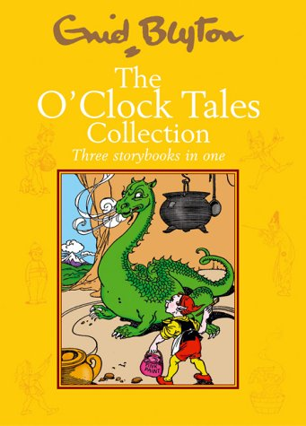 The O'Clock Tales Collection. Over Forty Exciting Stories.: BLYTON, Enid
