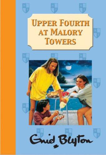 Upper Fourth at Malory Towers: Enid Blyton,?Enid Blyton