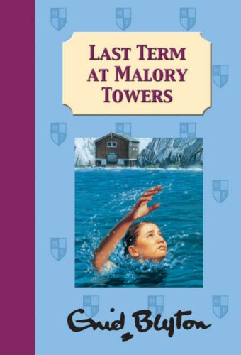 Last Term at Malory Towers: ENID BLYTON