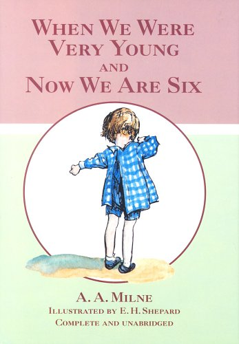 When We Were Very Young and Now: A. A. Milne
