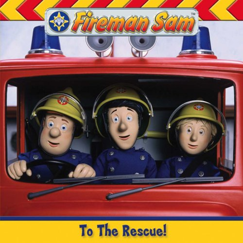 9780603563287: Fireman Sam to the Rescue!