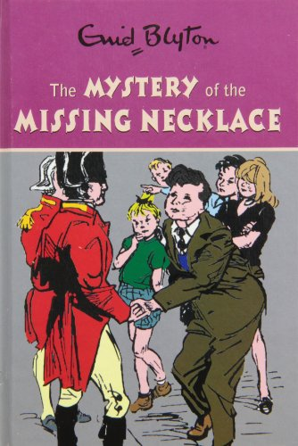 9780603564314: The Mystery of the Missing Necklace (Enid Blyton's Mysteries Series)