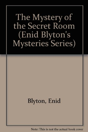 9780603564352: The Mystery of the Secret Room (Enid Blyton's Mysteries Series)