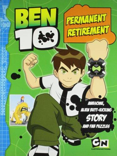 9780603565076: Ben 10 Permanent Retirement (Ben 10 Story Book)