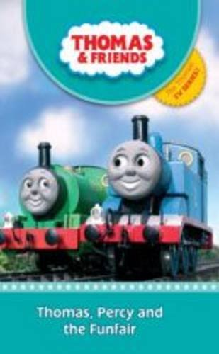 9780603565229: Thomas, Percy and the Funfair (Thomas & Friends)