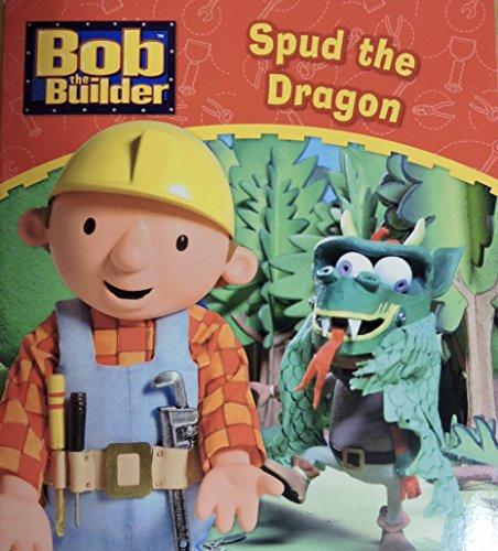 9780603566554: Bob the Builder - Spud the Dragon