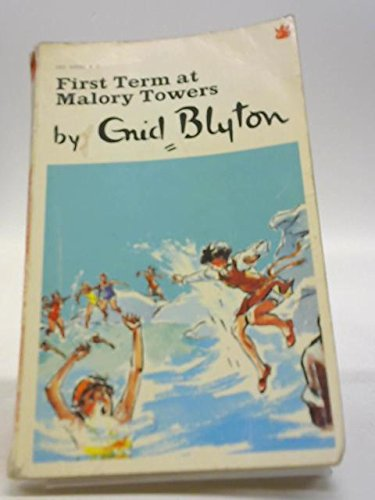 First Term At Malory Towers: Enid Blyton