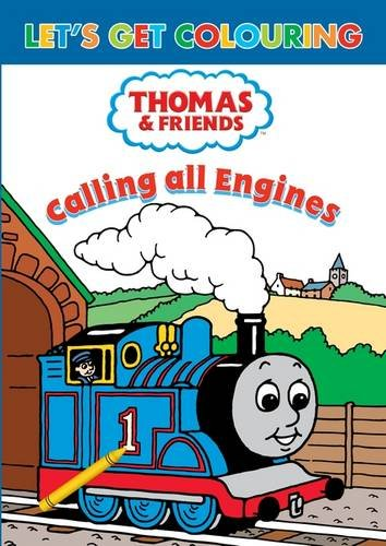 9780603568473: Let's Get Colouring Thomas & Friends Calling All Engines!
