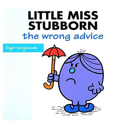 Little Miss Stubborn - The Wrong Advice: Adam Hargreaves, Roger