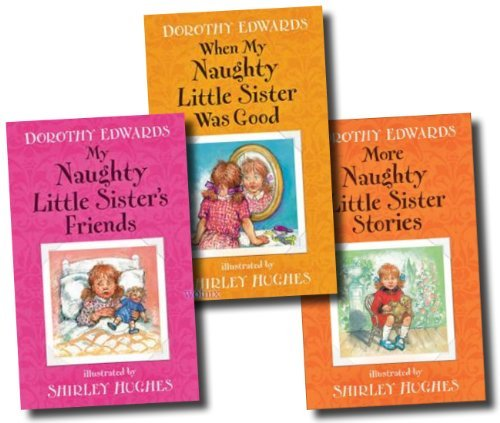 9780603570346: My Naughty Little Sister Collection 3 Books Set Pack RRP £17.97 (More Naughty Little Sister Stories, When My Naughty Little Sister was Good, My Naughty Little Sisters Friends) (My Naughty Little Sister)