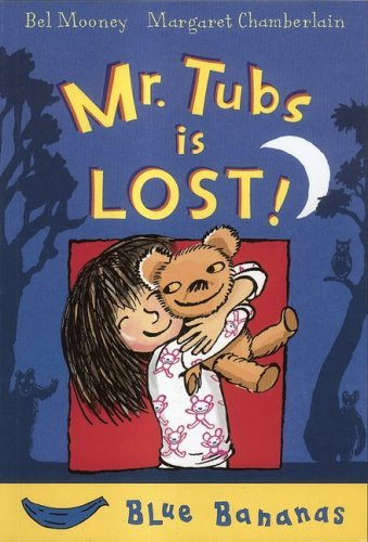 Mr. Tubs Is Lost (Turtleback School & Library Binding Edition) (Banana Storybooks: Blue) (0606000399) by Mooney, Bel