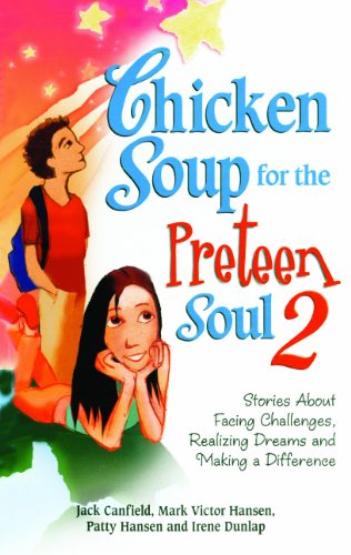 9780606001212: Chicken Soup for the Preteen Soul 2: Stories about Facing Challenges, Realizing Dreams and Making a Difference (Chicken Soup for the Soul)