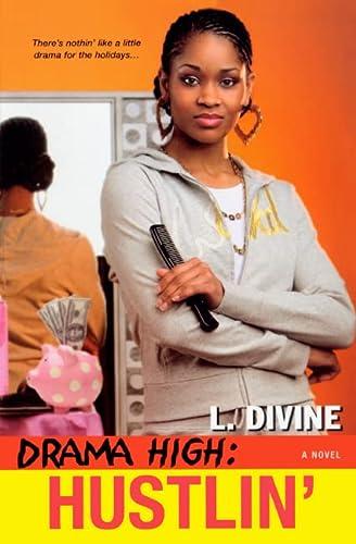 Hustlin' (Turtleback School & Library Binding Edition) (Drama High (Prebound)): L. Divine