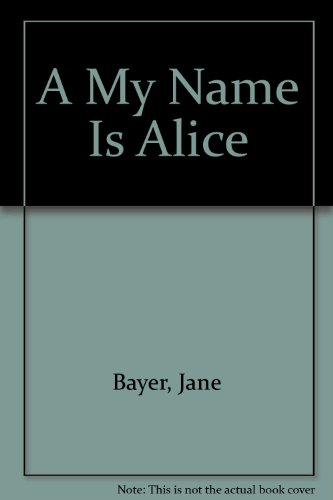9780606002783: A My Name Is Alice
