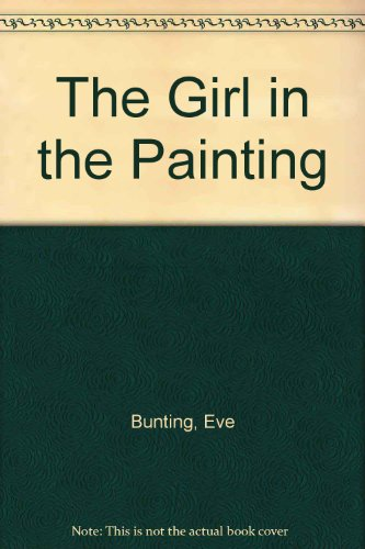 The Girl in the Painting (FastBack Romance) (060600291X) by Bunting, Eve