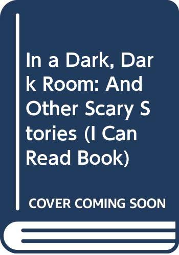 9780606003100: In a Dark, Dark Room: And Other Scary Stories (I Can Read Book)