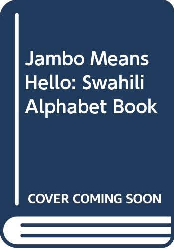 9780606003162: Jambo Means Hello: Swahili Alphabet Book