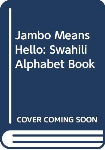 9780606003162: Jambo Means Hello: Swahili Alphabet Book