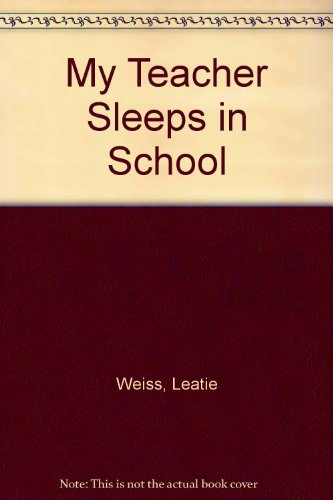 9780606003445: My Teacher Sleeps in School