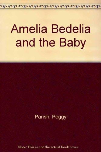 9780606003681: Amelia Bedelia and the Baby