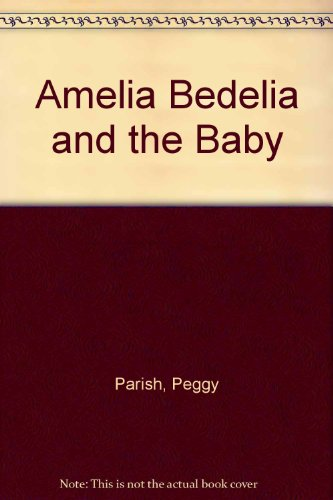 9780606003681: Amelia Bedelia and the Baby