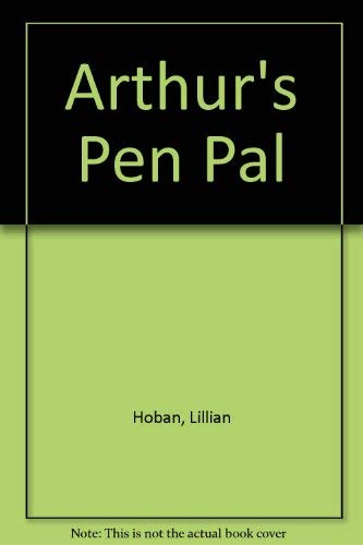 Arthur's Pen Pal (0606003800) by Lillian Hoban