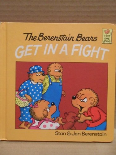 9780606003902: The Berenstain Bears Get in a Fight (First Time Books)
