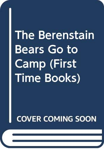 9780606003926: The Berenstain Bears Go to Camp (First Time Books)