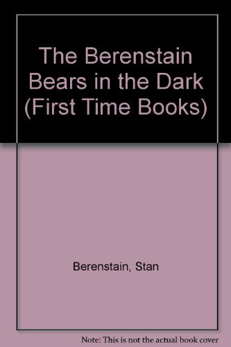9780606003940: The Berenstain Bears in the Dark (First Time Books)