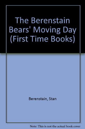 9780606003957: The Berenstain Bears' Moving Day (First Time Books)
