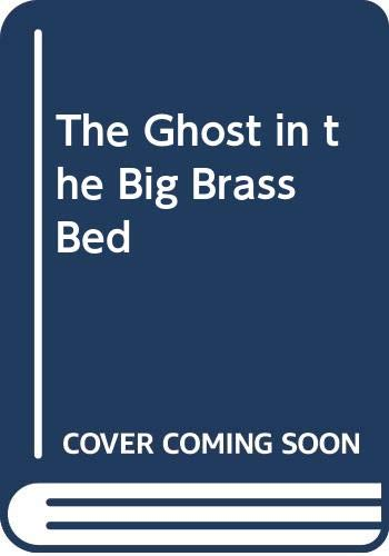 9780606004671: The Ghost in the Big Brass Bed