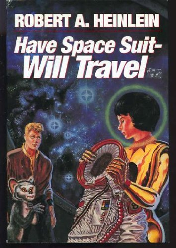 9780606004794: Have Spacesuit Will Travel (Science fiction adventure)