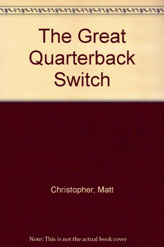 9780606004886: The Great Quarterback Switch