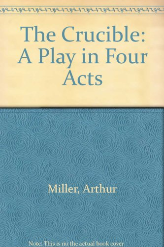 9780606005074: The Crucible: A Play in Four Acts