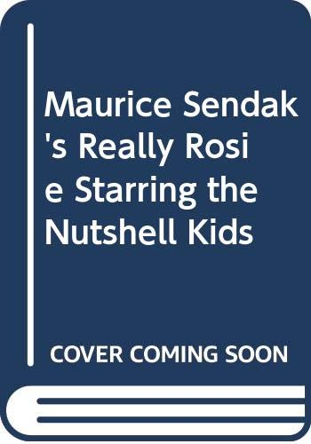 9780606005180: Maurice Sendak's Really Rosie Starring the Nutshell Kids