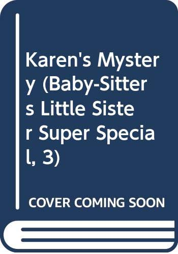 9780606005326: Karen's Mystery (Baby-Sitters Little Sister Super Special, 3)