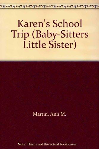 Karen's School Trip (Baby-Sitters Little Sister) (0606005390) by Ann M. Martin