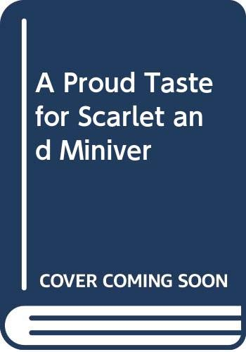 9780606005562: A Proud Taste for Scarlet and Miniver