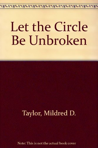 Let the Circle Be Unbroken: Taylor, Mildred D.