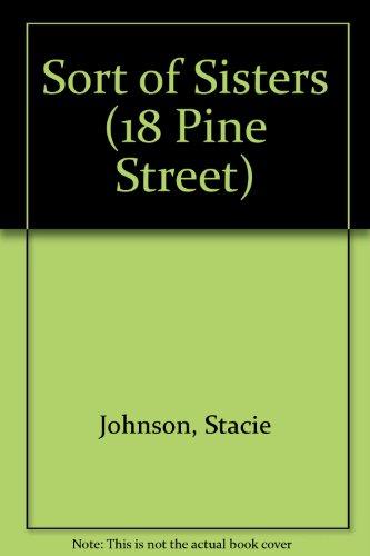 9780606006156: Sort of Sisters (18 Pine Street)