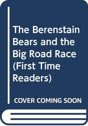 9780606006170: The Berenstain Bears and the Big Road Race (First Time Readers)