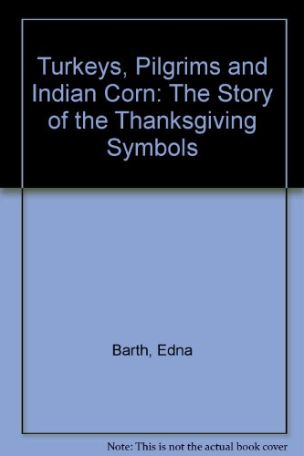 9780606006224: Turkeys, Pilgrims and Indian Corn: The Story of the Thanksgiving Symbols