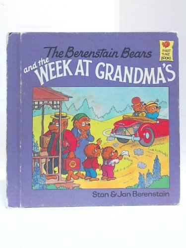 9780606006293: The Berenstain Bears and the Week at Grandma's (First Time Books)