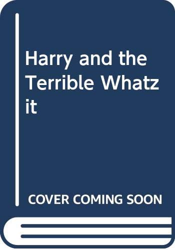 9780606006590: Harry and the Terrible Whatzit