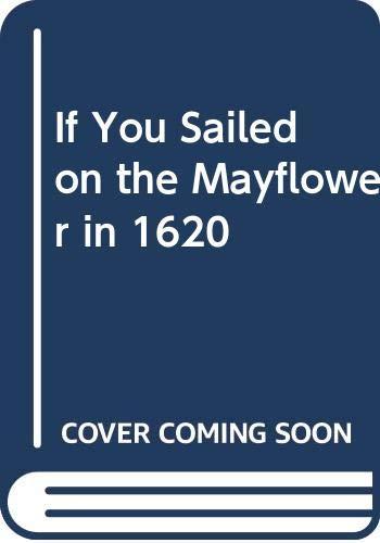 9780606006798: If You Sailed on the Mayflower in 1620