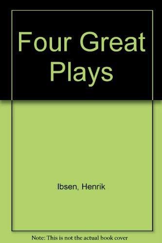 Four Great Plays: Henrik Ibsen