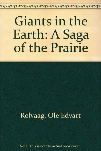 9780606007023: Giants in the Earth: A Saga of the Prairie