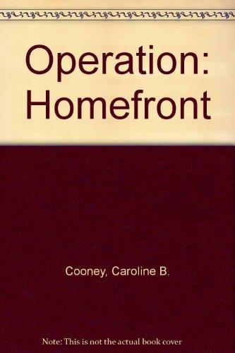 Operation: Homefront: Cooney, Caroline B.