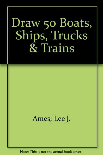 9780606007450: Draw 50 Boats, Ships, Trucks & Trains